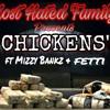 MHF-CHICKENZ Yung sav ft mizzy bankz & fetti loko (Santa Rosa North bay California) -Rappers
