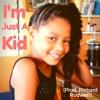 I'm Just A Kid