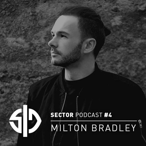 Sector Podcast #4 - Milton Bradley