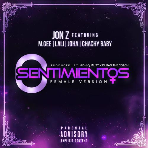Jon Z Ft. Joha  M.Gee  Lali y Chachy Baby - 0 Sentimientos