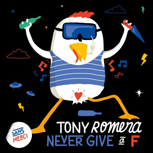 Tony Romera - Never Give A F