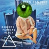 Clean Bandit - Rockabye (feat. Sean Paul And Anne-Marie) (Roberto Ferrari Remix)