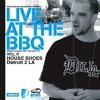 Vol.17 Live at the BBQ: Detroit 2 LA with House Shoes