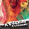 A FUCKING ELEPHANT - I'm Addicted to Drugs & Sex and I Want You to Choke Me