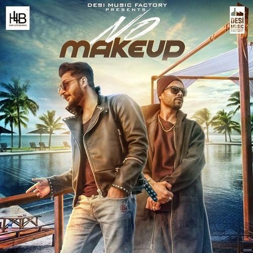 Dj Punjab No Need Mp3 Download: No Makeup - Bilal Saeed Feat Bohemia