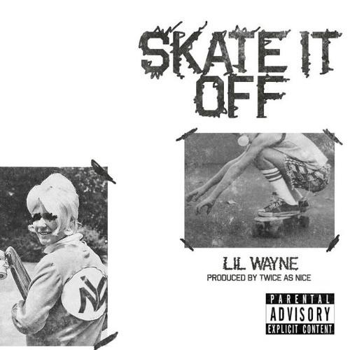 Lil Wayne - Skate It Off (No Beep)