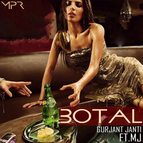 BOTAL | Gurjant Janti FT.MJ