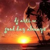 Dj Arti W - Good Day Always