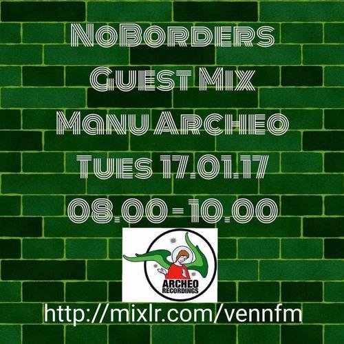 NoBorders Guest Mix by Manu•Archeo / Venn FM (17.01.2017)