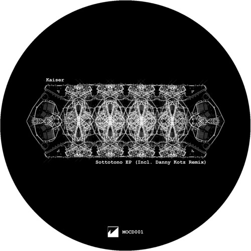 Kaiser - Sottotono EP (Incl. Danny Kotz Remix) - MOCD001