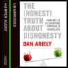 The (Honest) Truth About Dishonesty: How We Lie to Everyone – Especially Ourselves, By Dan Ariely, Read by Simon Jones