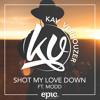 Kav Verhouzer - Shot My Love Down ft. MODD