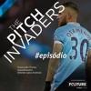#30 The Pitch Invaders | O Futebol na China, Sulamericano sub-20