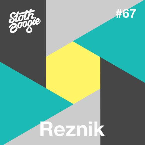SlothBoogie Guestmix #67 - Reznik