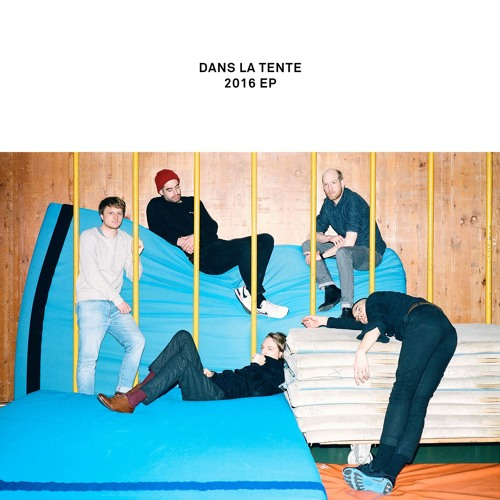 Dans la Tente - 2016 EP