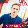 MFK Vibes #46 Michael Voigt // 20.01.2017