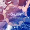 SEVENTEEN - HIGHLIGHT (13Member ver.) mp3