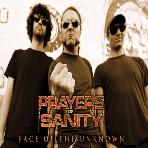 "Prayers of Sanity ""Face Of The Unknown"""