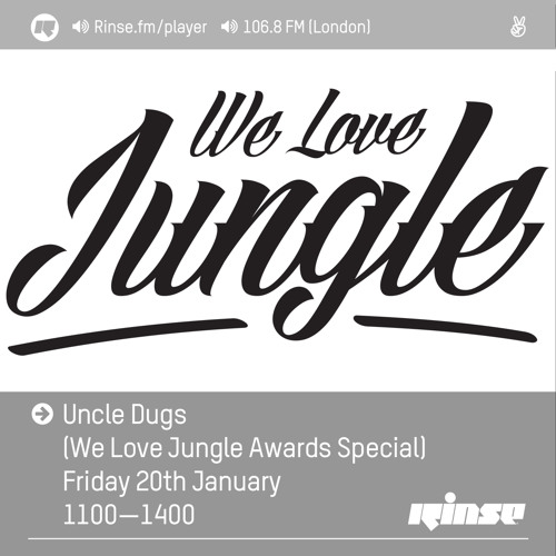 Rinse FM Podcast - Uncle Dugs w/ We Love Jungle - 20th January 2017