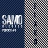 Samo Records / Podcast #3 - FIXED