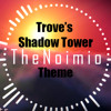 Shadow Tower Trove's Theme Remix