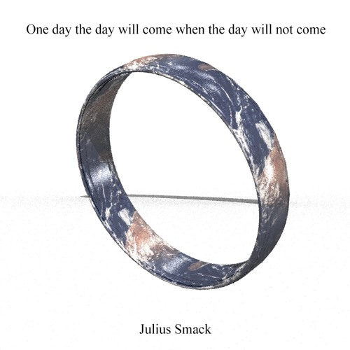 One Day the Day Will Come When the Day Will Not Come