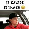 21 Savage Is Trash - Jared Scott