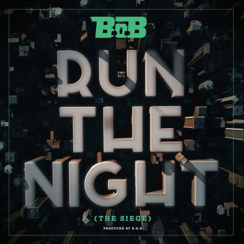 B.o.B - Run The Night