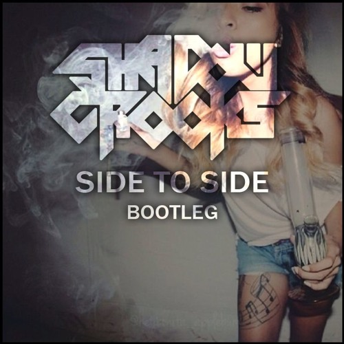 SIDE TO SIDE (bootleg) free download
