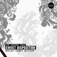 The Temper Trap - Sweet Disposition (NekliFF 'Sweet' Remix)