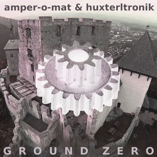 Amper-O-Mat & HuXTerLtronik :: THE DAY OF OPENING THE TOMB