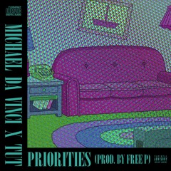 Priorities ft. TUT (Prod. by Free P)