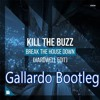 Kill The Buzz - Break The House Down (Hardwell Edit) (Gallardo Bootleg) (Teaser)