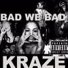 KRAZE - BAD WE BAD (prod.by F-sheezy) *Latest*