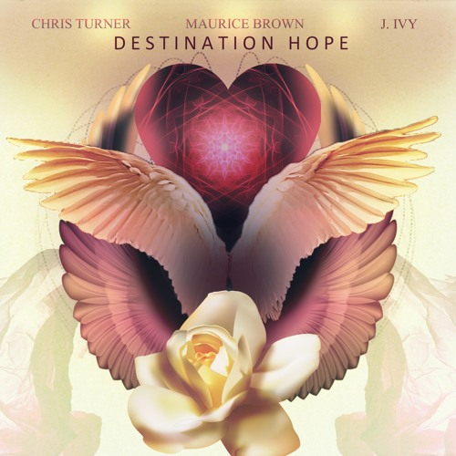 Destination Hope ft. Chris Turner & J. Ivy