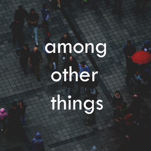 Among Other Things Episode 6- Leaman Awards