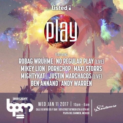 Ben Annand at BPM Festival Mexico Jan 11, 2017 - Listed Presents Play