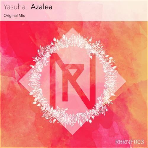 【FreeDL】Yasuha. - Azalea (Original Mix)