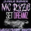 Set Dreams by Ryze [J Cole Wet Dreams Remix]