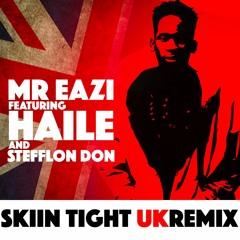 Skin Tight (uk Remix) Ft Stefflon don & Haile WSTRN