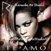 Rihanna - Te Amo Karaoke Av Studio