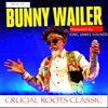 BEST OF BUNNY WAILER-CRUCIAL ROOTS CLASSIC