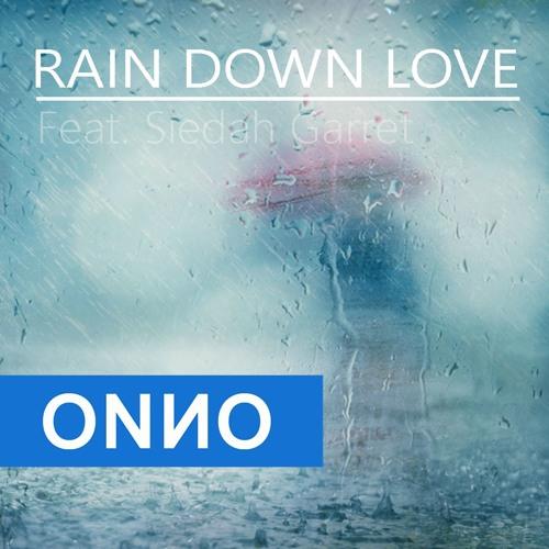 Rain Down Love Feat. Siedah Garret - Onno's Rainy Day Edit