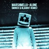 Marshmello Alone Monxx And Blaqout Remix Mp3