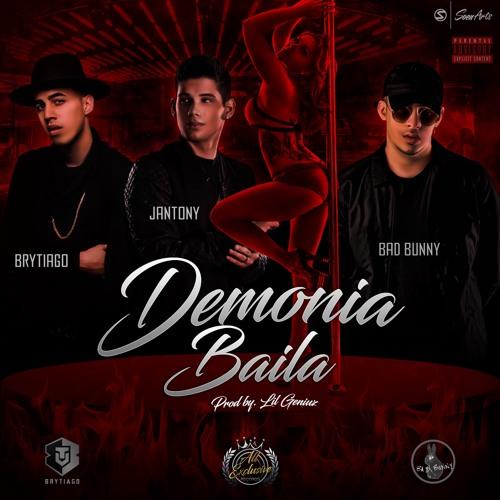Jantony - Demonia Baila Ft. Bad Bunny & Brytiago