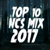 TOP 10 NCS MIX 2017 🎧 l Top 10 NoCopyRightSounds ♫ | Best of NCS ♫ [NCS Release]