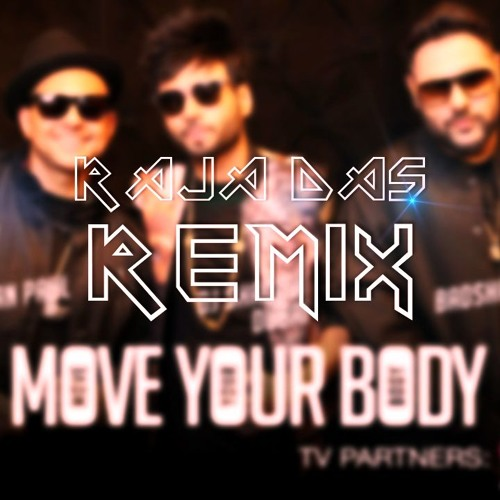 Move Your Body - DJ Shadow Dubai & Sean Paul ft Badshah (Raja Das Bootleg Remix)