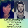 James Arthur Covermedley by Lena Lannergren (Safe inside, Can I be him, If only)