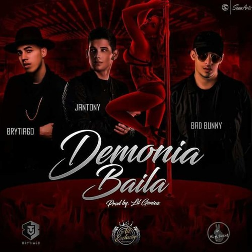 Jantony Ft Bad Bunny y Brytiago - Demonia Baila
