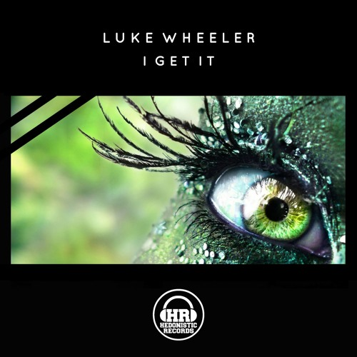 Luke Wheeler - I Get It [PREVIEW] OUT NOW!!